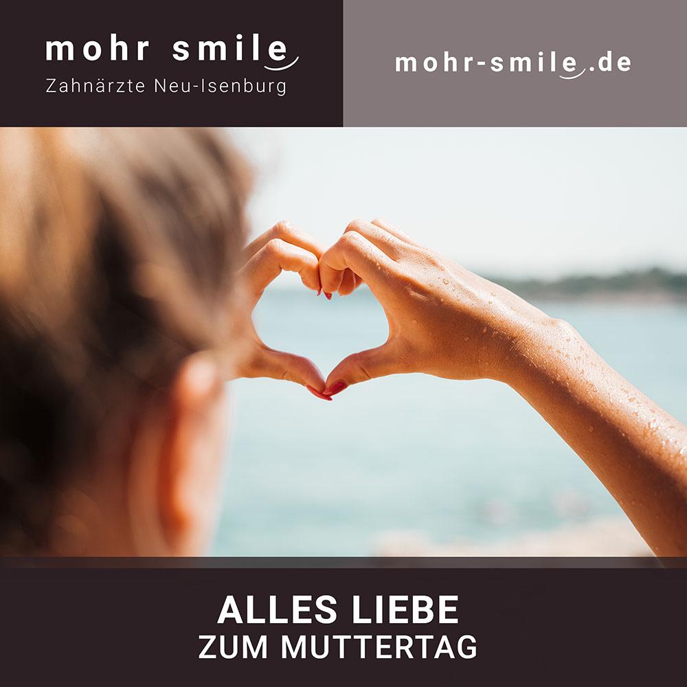 Muttertag Zahnarztpraxis Neu Isenburg - mohr smile
