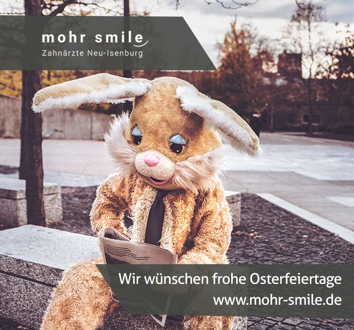 Ostern 2018 - Zahnarztpraxis mohr smile in Neu-Isenburg